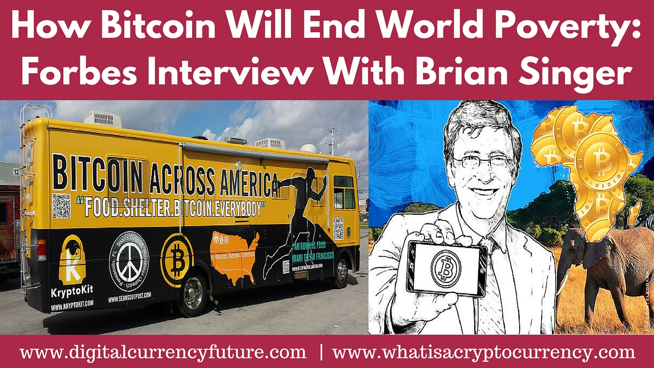 The Cryptocurrency Revolution: How Bitcoin Will End World Poverty