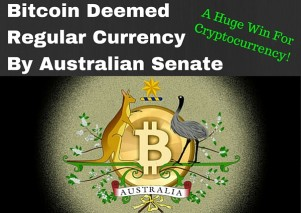 Buy Bitcoins Australia!  Bitcoin Deemed Regular Currency By Australian Senate Committee