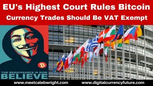 Cryptocurrency / Bitcoin Exempt From VAT; Ruled Today By The EU's Highest Courts