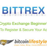 Bittrex Exchange Beginner's Guide Pt. 2: How To Register & 100% Secure Your Account
