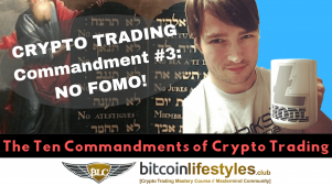 3rd Crypto Trading Commandment: Thou Shalt Not Commit Acts of FOMO