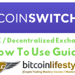 CoinSwitch DEX / Decentralized Cryptocurrency Exchange [HOW TO USE GUIDE]