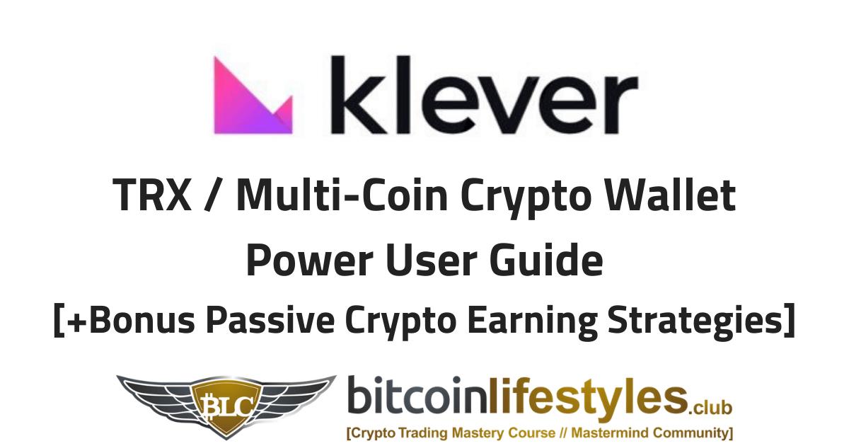 Klever Wallet Tutorial / Walkthrough | Tron / Multi-Coin Wallet + Passive Earning Strategies!